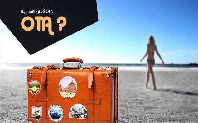 OTA và hiệu quả mang lại cho các doanh nghiệp du lịch
