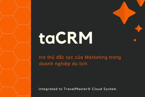 taCRM_trợ thủ đắc lực của Marketing trong doanh nghiệp du lịch