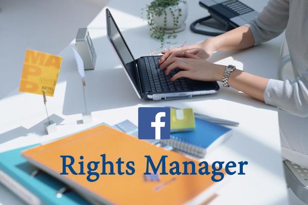 Facebook cập nhật Rights Manager để thắt chặt bản quyền video