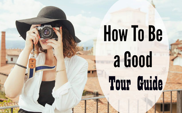 7 phẩm chất mỗi tour guide cần có
