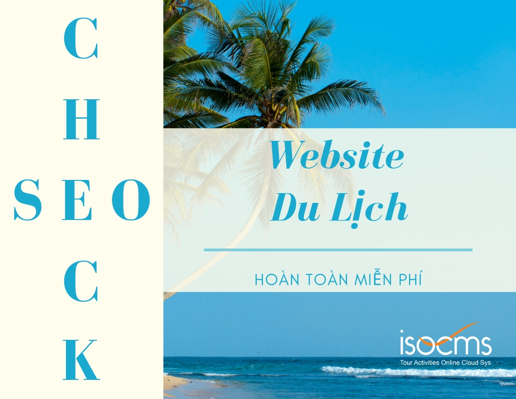 Kiểm tra SEO Website du lịch miễn phí - Ngại gì không đăng ký